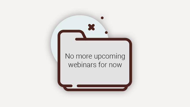 no more upcoming webinars